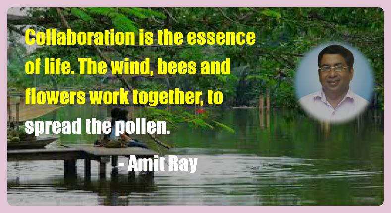 Collaboration is the essence of life - mindfulness quote